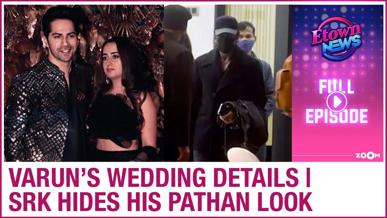 Varun Dhawan's wedding details   Shah Rukh Khan hides his Pathan look   E-Town News
