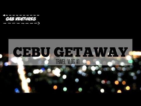 Gab Ventures #1: Cebu Getaway