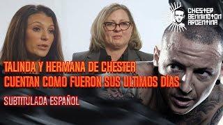 CHESTER BENNINGTON| TALINDA Y SU HERMANA CUENTAN COMO FUERON SUS ULTIMOS DÍAS