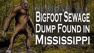 Bigfoot Sewage Dump Found in Mississippi. Marathon 104