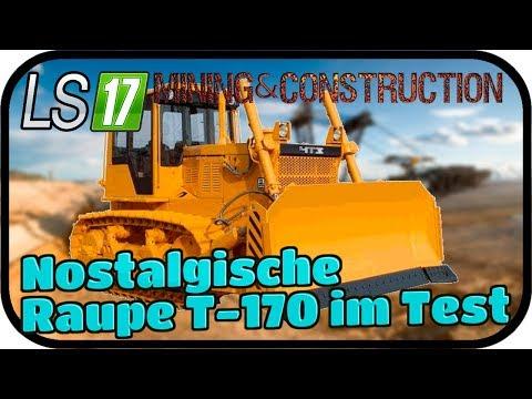 Nostalgische Raupe T 170 im Test #012 - LS17 MINING & CONSTRUCTION ECONOMY ★FARMING SIMULATOR 17