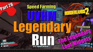 Borderlands 2 | The Legendary Run | UVHM Speed Farm | #28 | The Legendary Loot Midgets