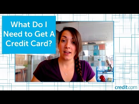 What Do Need To Get Credit Card
