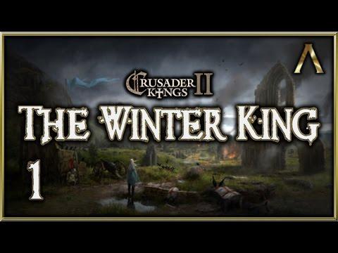 "Crusader Kings 2 - The Winter King - Pt.1 ""The Legend of Arthur"" [Crusader Kings 2 Mod Gameplay]"
