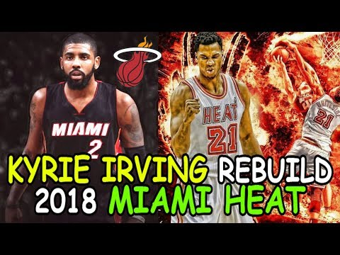REBUILDING THE KYRIE IRVING MIAMI HEAT! TRADING JUSTISE WINSLOW AND GORAN DRAGIC! NBA 2K17 MY LEAGUE