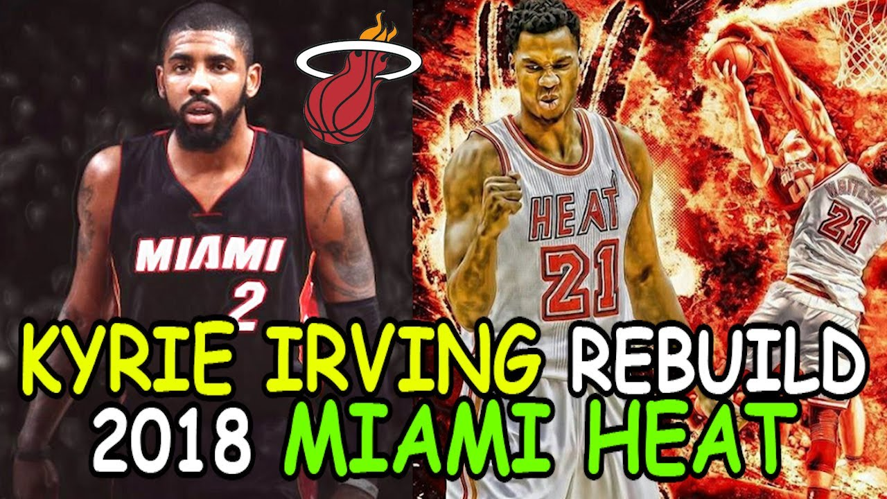 5c0326ed65d4 REBUILDING THE KYRIE IRVING MIAMI HEAT! TRADING JUSTISE WINSLOW AND GORAN  DRAGIC! NBA 2K17 MY LEAGUE