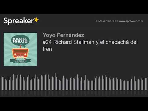 #24 Richard Stallman y el chacachá del tren