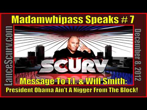 Madamwhipass Speaks # 7 - A Message To T.I. & Will Smith!