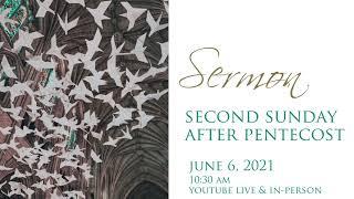 Sermon, 2nd Sunday after Pentecost, June 6, 2021