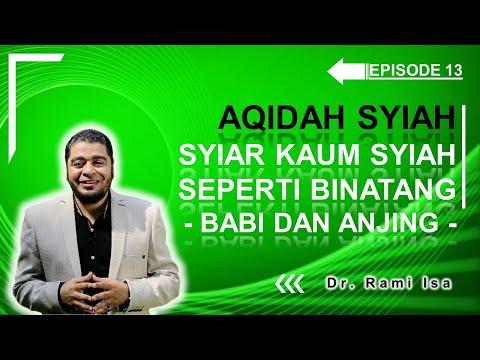 Aqidah Syiah - Episode 13 - Babi Dan Anjing - Syiar-Syiar Mereka Seperti Binatang