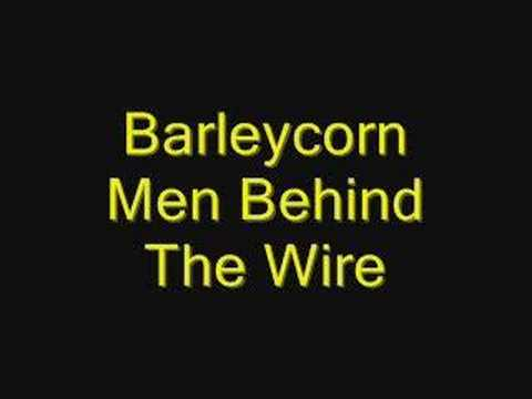 Barleycorn - Men Behind The Wire