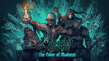 Darkest Dungeon: The Color of Madness - An Overview
