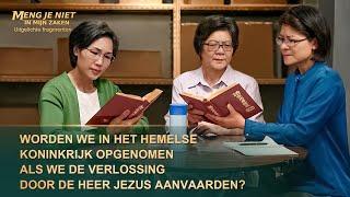 Worden we in het hemelse koninkrijk opgenomen als we de verlossing door de Heer Jezus aanvaarden?