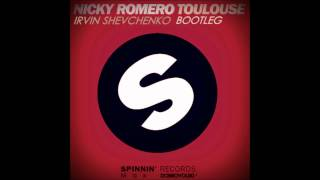 Nicky Romero - Toulouse(Irvin Shevchenko Bootleg)