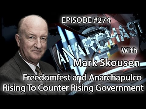 Anarchast Ep.274 Mark Skousen: Freedomfest and Anarchapulco Rising To Counter Rising Government