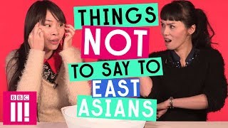 Things Not To Say To East Asians