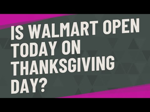 Is Walmart Open Today On Thanksgiving Day?