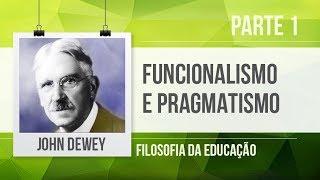JOHN DEWEY(1) – FUNCIONALISMO E PRAGMATISMO – FILOSOFIA DA EDUCAÇÃO