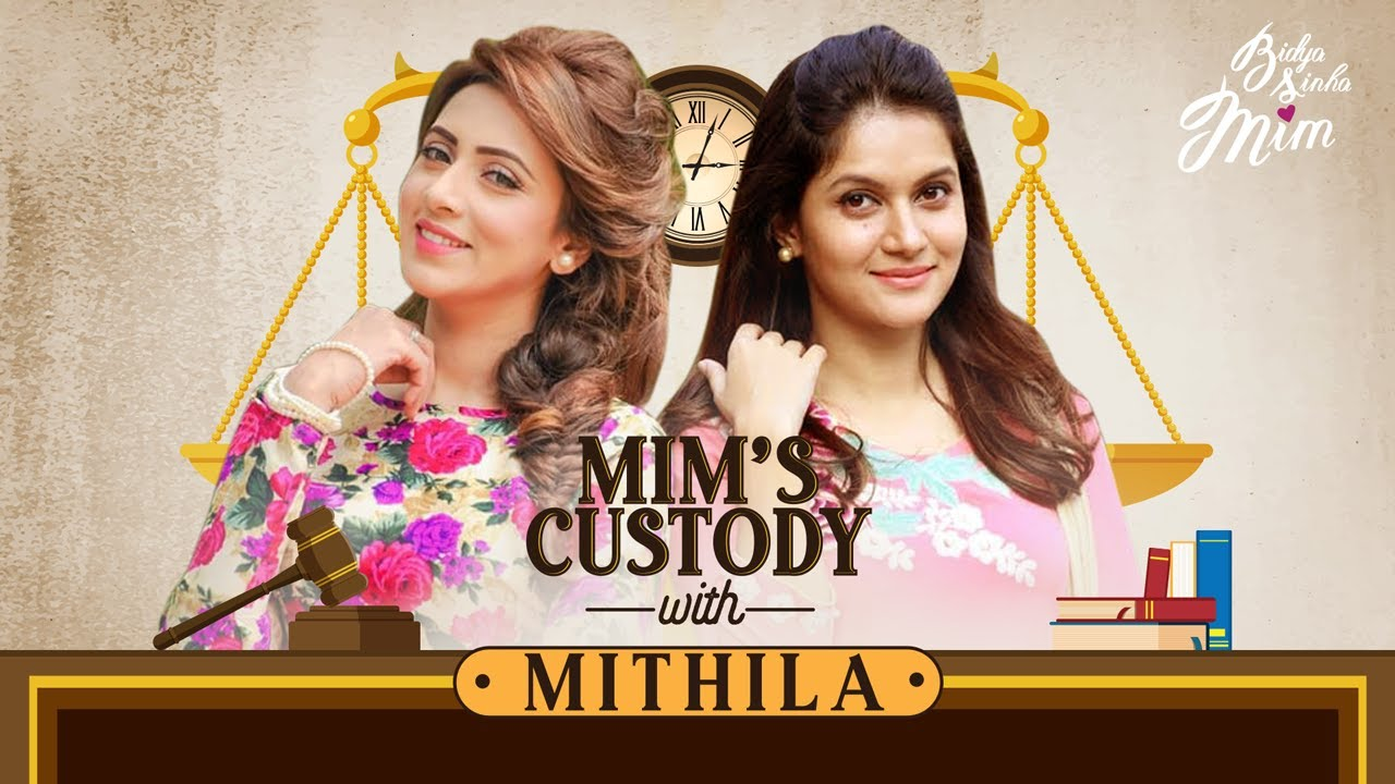 Mim's Custody With Mithila