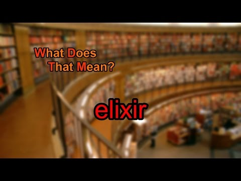 What does elixir mean?