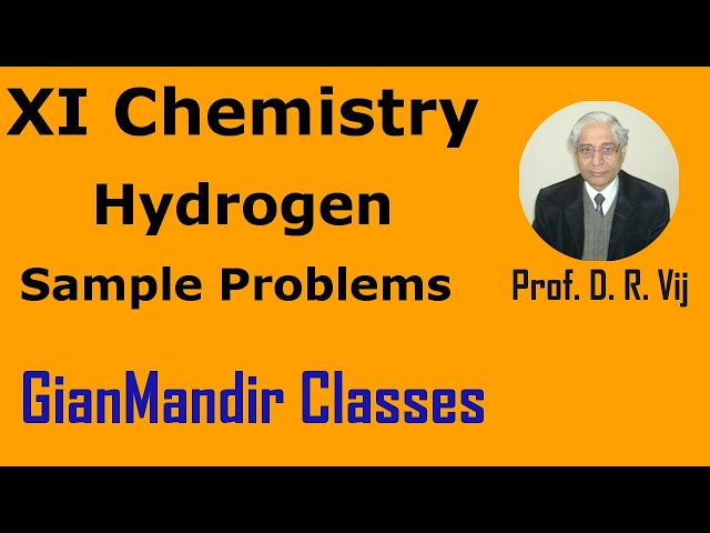 XI Chemistry - Hydrogen - Sample Problems Based on Chapter Hydrogen by Ruchi Ma'am