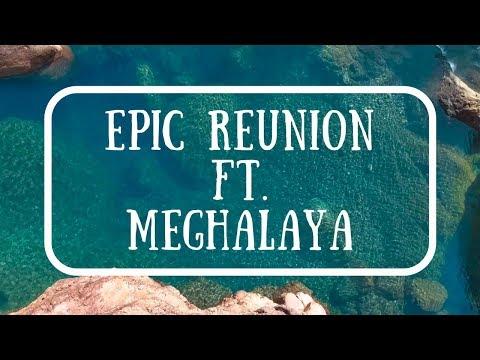 Epic Reunion ft. Meghalaya | Travel Video