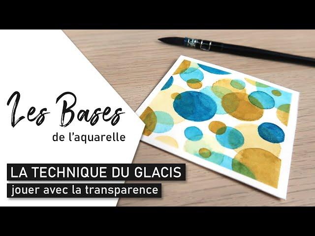 Les BASES DE L'AQUARELLE - La technique du glacis