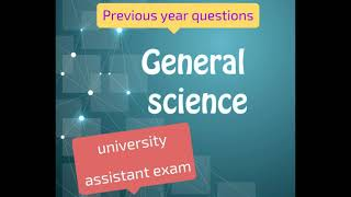 General science previous year questions for University assistant exam
