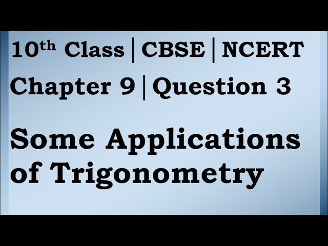 Class 10 Trigonometry Chapter 9 Question 3   CBSE   NCERT BOOK