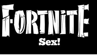 Fortnite sex! (skit)