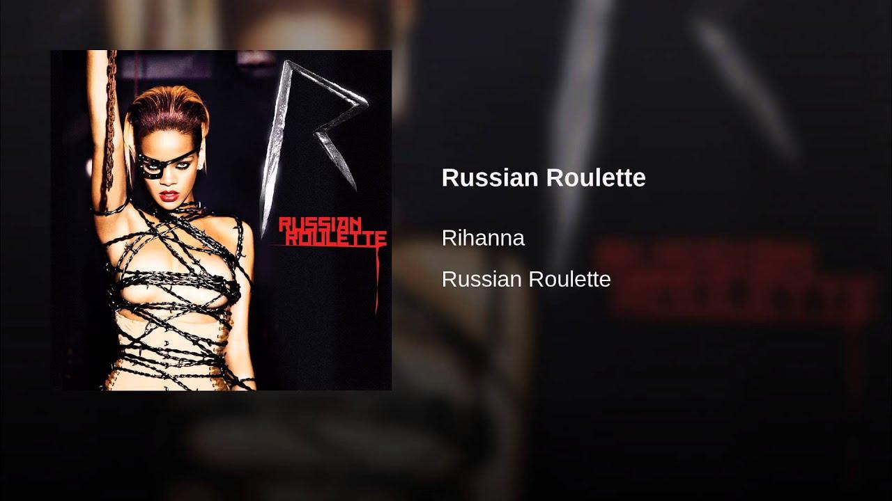 Rihanna russian roulette testo traduzione