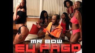 Download Mr Bow - Eu Pago (Official HD) MP3 song and Music Video
