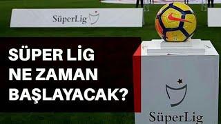 2021-2022 Süper Lig Ne Zaman Başlayacak?