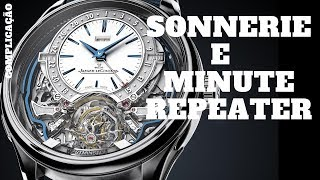 A Sonnerie e o Minute Repeater