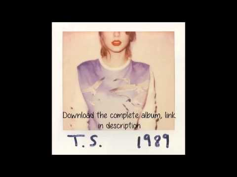 Taylor Swift 1989 Full Album Download Link In Description