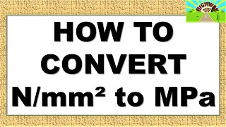 HOW TO CONVERT N/mm² to MPa