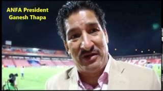 ANFA President Ganesh Thapa  - Draw Against Uzbekistan Is A Historic Achievement  GoalNepal