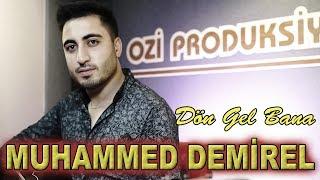 Muhammed Demirel Dön Gel Bana 2019 Ozan KIYAK Ozi Produksiyon