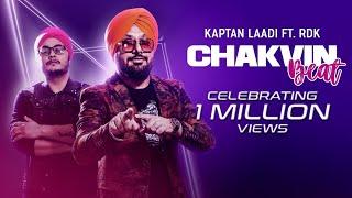 Chakvin Beat | Kaptan Laadi Ft. RDK | New Punjabi Dance Song | Music & Sound