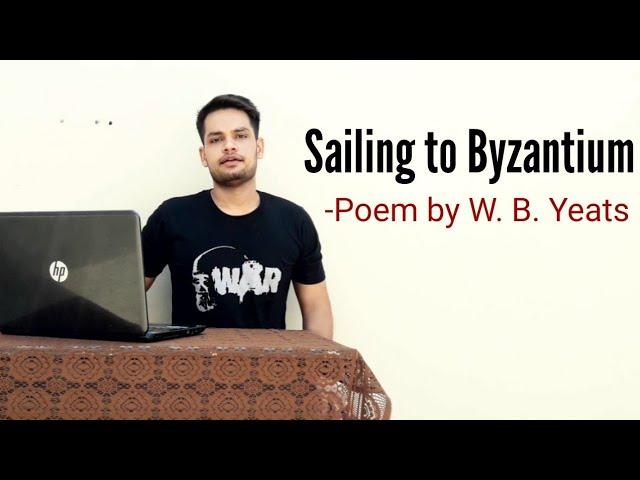 Sailing To Byzantium Poem By W B Yeat In Hindi Summary Explanation And Full Analysi Youtube Paraphrase