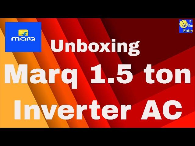 Marq 1.5 ton Split Inverter AC Unboxing in Hindi