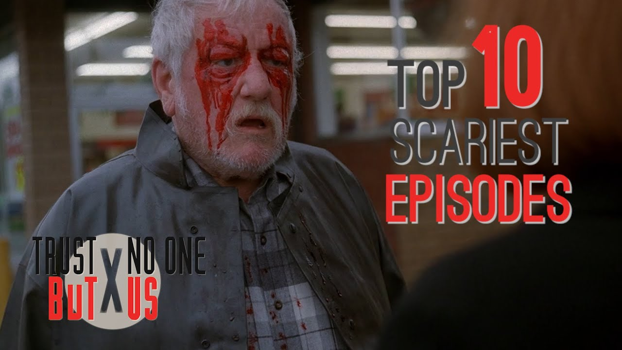 Download Top 10 Scariest X-Files Episodes   Trust No One But Us