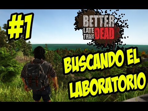 BETTER LATE THAN DEAD #1 | PRIMEROS PASOS, CRAFTEO Y LUGARES | Español | Gameplay