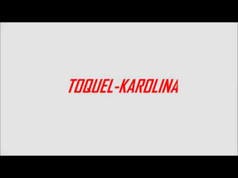 TOQUEL- KAROLINA Lyrics Στίχοι