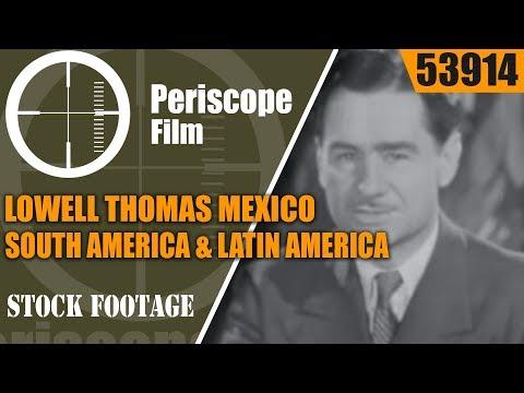 LOWELL THOMAS  MEXICO, SOUTH AMERICA & LATIN AMERICA IN WORLD WAR II  53914