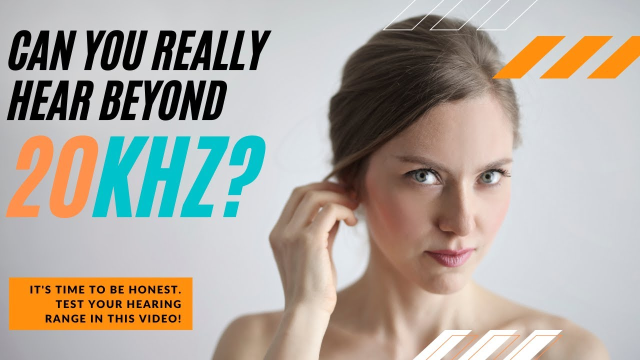 Can you really hear beyond 20KHz?