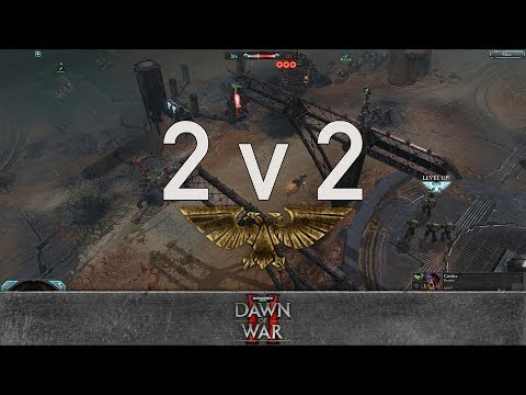 Dawn of War 2: Retribution - 2v2 | Rostam + Rambo [vs] The Tenso + Lupus