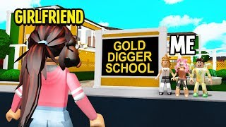 i-opened-a-gold-digger-school-so-i-could-scam-my-girlfriend-roblox-bloxburg