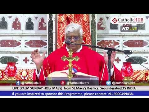PALM SUNDAY HOLY MASS IN ENGLISH &TELUGU FROM ST.MARYS' BASILICA, SEC-BAD,TS,INDIA ( 05-04-2020 )