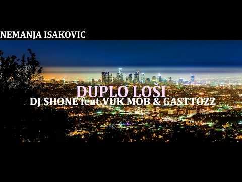 DJ SHONE feat.VUK MOB & GASTTOZZ - DUPLO LOSI TEKST